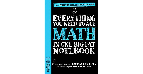 Everything You Need to Ace Math in One Big Fat Notebook : The Complete Middle School Study Guide - image 1 of 1