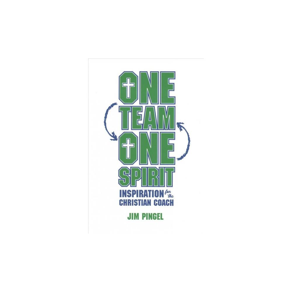 One Team, One Spirit : Inspiration for the Christian Coach (Paperback) (Jim Pingel)