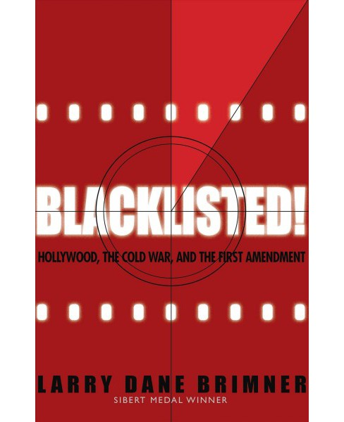 Blacklisted! : Hollywood, the Cold War, and the First Amendment -  by Larry Dane Brimner (Hardcover) - image 1 of 1