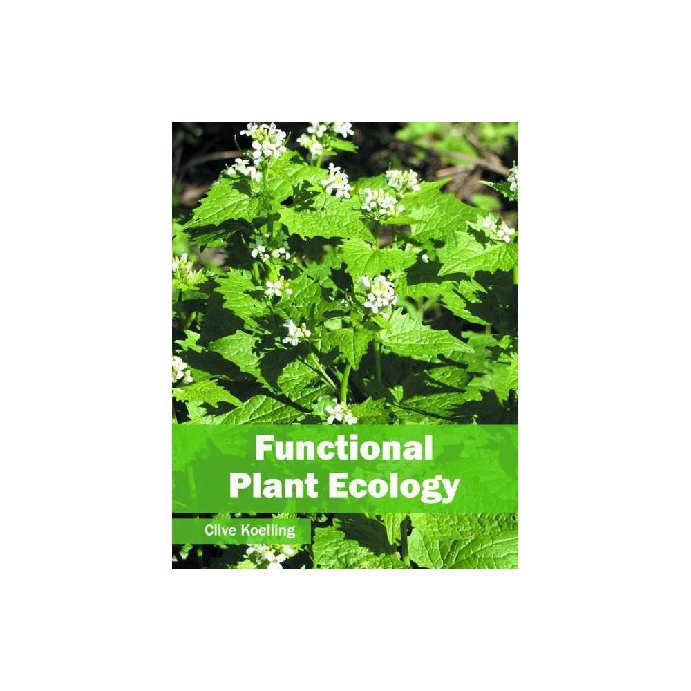 Functional Plant Ecology - (Hardcover)