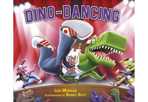 Dino-Dancing -  by Lisa Wheeler (School And Library) - image 1 of 1