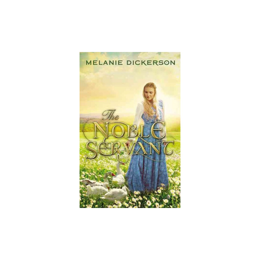 Noble Servant - by Melanie Dickerson (Hardcover)