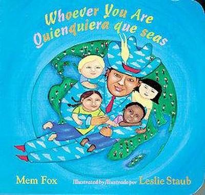 Whoever You Are/Quienquiera Que Seas - by Mem Fox (Board Book)