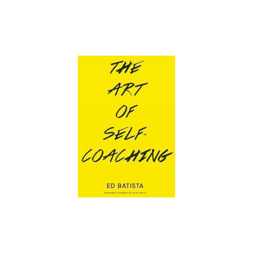 Art of Self-coaching - by Ed Batista (Paperback)