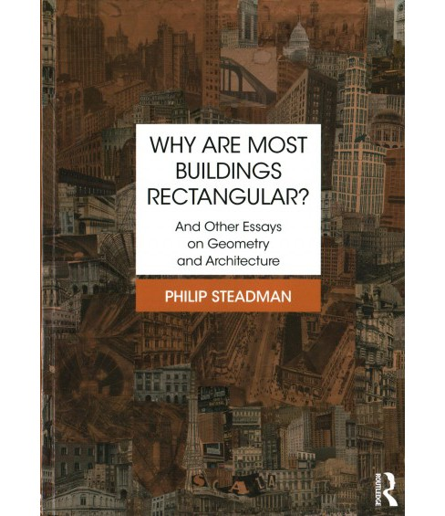 Why Are Most Buildings Rectangular? : And Other Essays on Geometry and Architecture (Paperback) (Philip - image 1 of 1