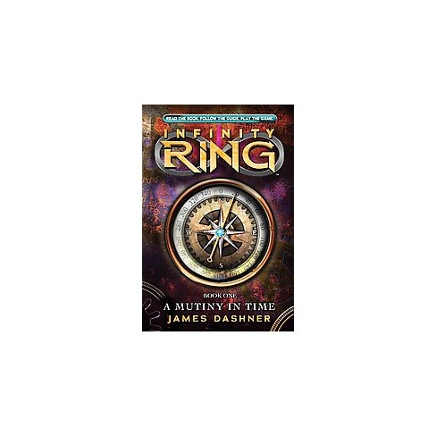A Mutiny in Time ( Infinity Ring) (Hardcover) by James Dashner - image 1 of 1