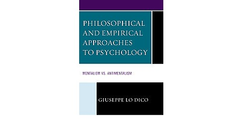 Philosophical and Empirical Approaches to Psychology : Mentalism vs. Antimentalism (Hardcover) (Giuseppe - image 1 of 1
