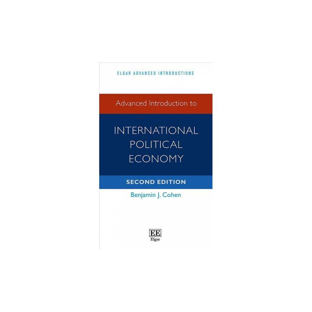 Advanced Introduction to International Political Economy - 2 by Benjamin J. Cohen (Hardcover)