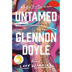 Untamed - by  Glennon Doyle (Hardcover)