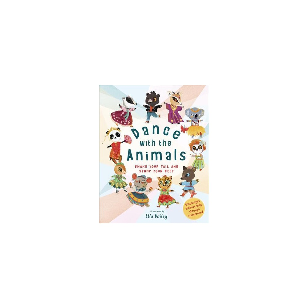 Dance With the Animals : Shake Your Tail and Stomp Your Feet - Brdbk by Susan Kelly (Hardcover)