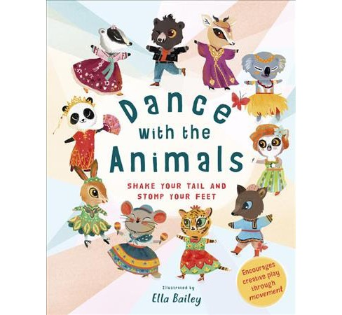 Dance With the Animals : Shake Your Tail and Stomp Your Feet -  by Susan  Kelly (Hardcover) - image 1 of 1