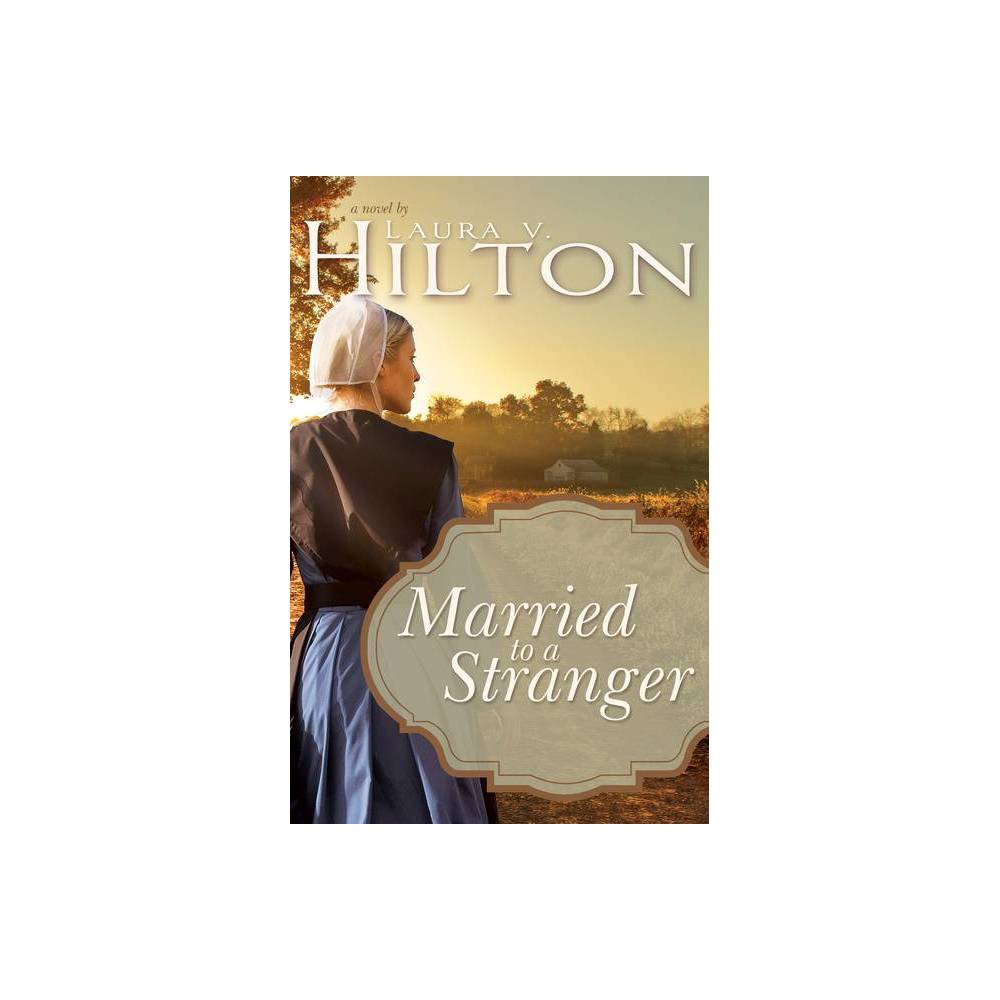 Married To A Stranger By Laura V Hilton Paperback