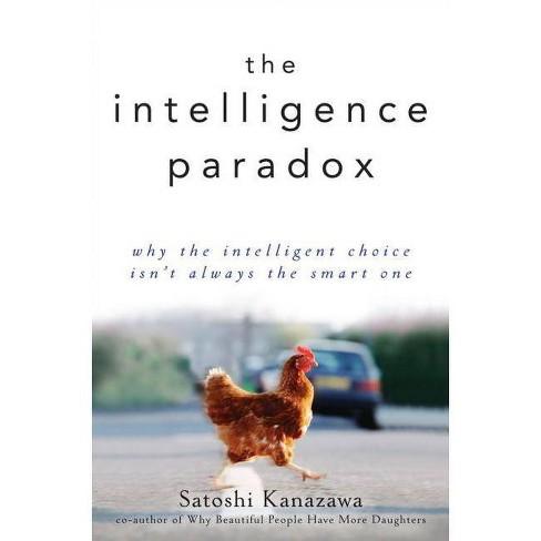 The Intelligence Paradox - by  Satoshi Kanazawa (Hardcover) - image 1 of 1