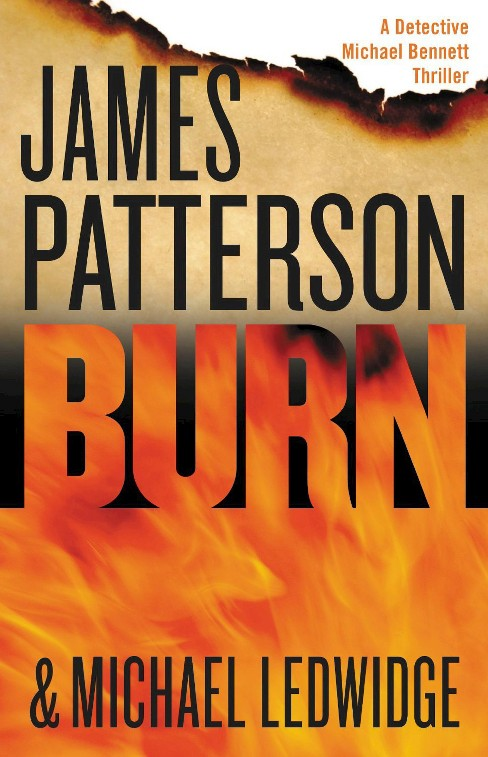 Burn (Hardcover) by James Patterson, Michael Ledwidge - image 1 of 1