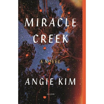 Miracle Creek - by Angie Kim (Paperback)