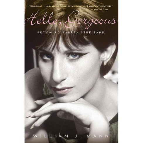 Hello, Gorgeous - by  William J Mann (Paperback) - image 1 of 1