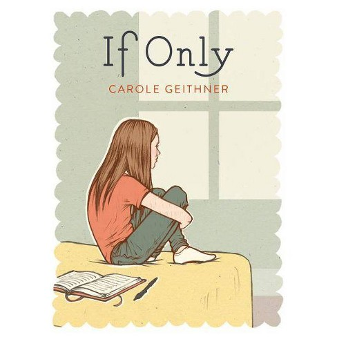 If Only - by  Carole Geithner (Hardcover) - image 1 of 1