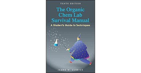 Organic Chem Lab Survival Manual : A Student's Guide to Techniques (Paperback) (James W. Zubrick) - image 1 of 1