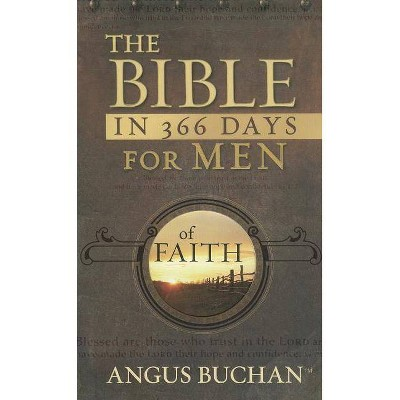 The Bible in 366 Days for Men of Faith - by  Angus Buchan (Paperback)