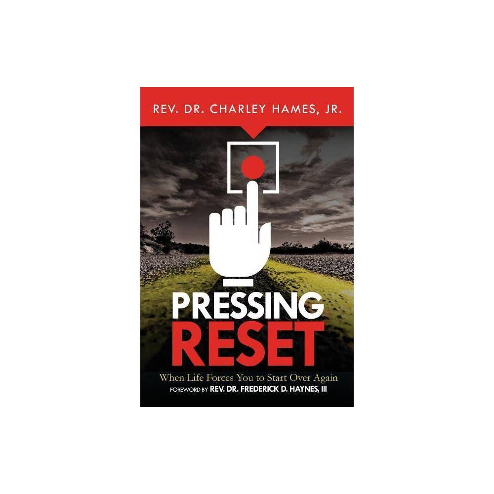 Pressing Reset By Hames Charley Paperback