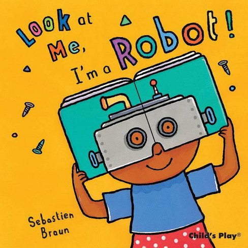 Look at Me, I'm a Robot! - (Masked Board Books) (Board_book) - image 1 of 1