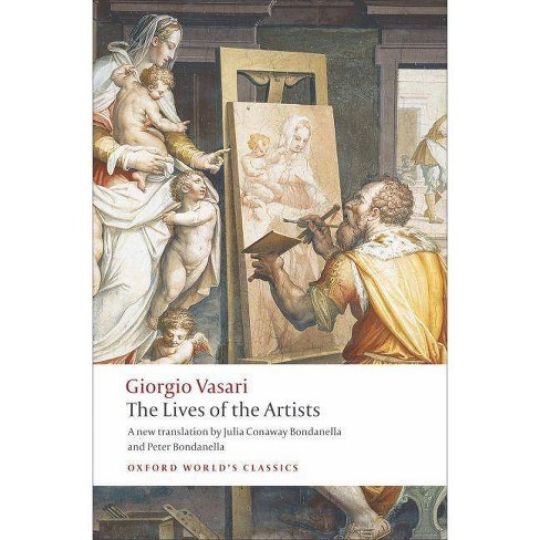 The Lives of the Artists - (Oxford World's Classics (Paperback)) by  Giorgio Vasari (Paperback) - image 1 of 1