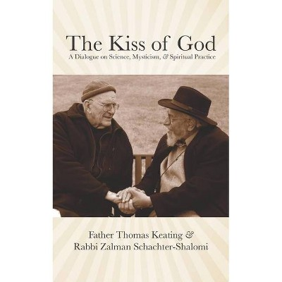 The Kiss of God - by  Zalman Schachter-Shalomi & Thomas Keating (Paperback)