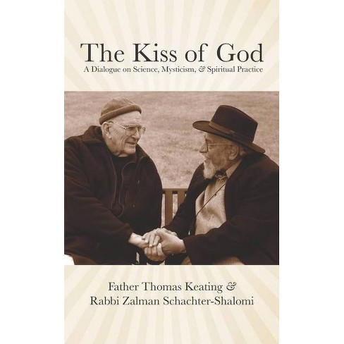 The Kiss of God - by  Zalman Schachter-Shalomi & Thomas Keating (Paperback) - image 1 of 1