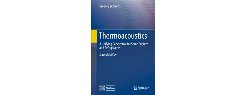 Thermoacoustics : A Unifying Perspective for Some Engines and Refrigerators (Hardcover) (Gregory...
