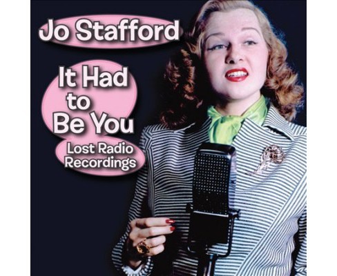 Jo Stafford - It Had To Be You:Lost Radio Recording (CD) - image 1 of 1