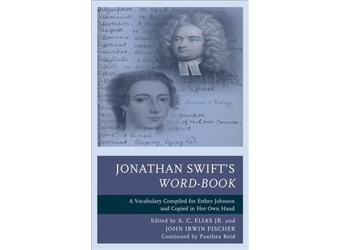 Jonathan Swift's Word-Book : A Vocabulary Compiled for Esther Johnson and Copied in Her Own Hand - image 1 of 1