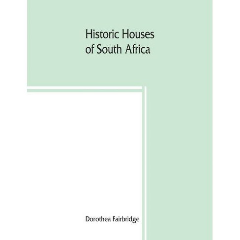 Historic houses of South Africa - by  Dorothea Fairbridge (Paperback) - image 1 of 1