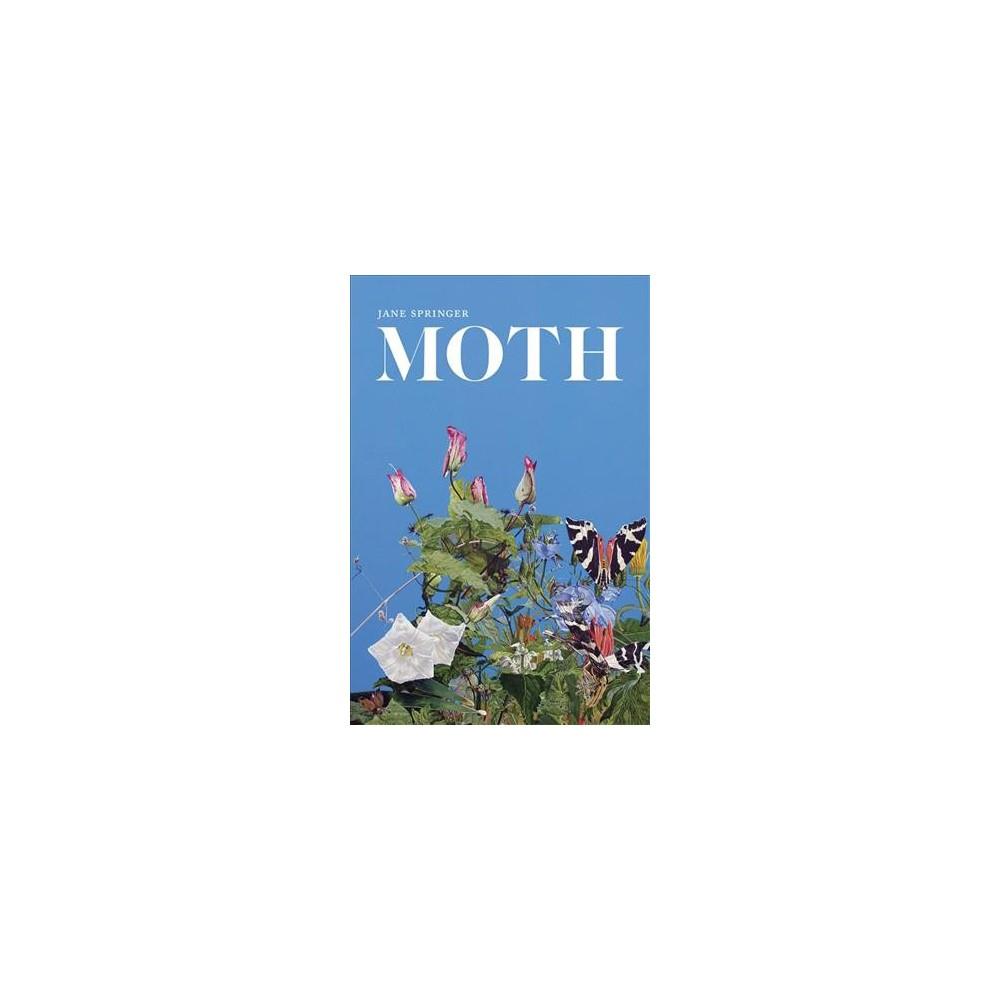 Moth : Poems - (Southern Messenger Poets) by Jane Springer (Paperback)