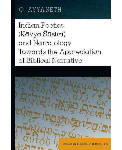 Indian Poetics (Kāvya Śāstra) and Narratology Towards the Appreciation of Biblical - image 1 of 1