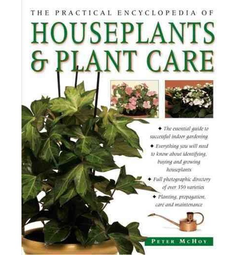 Practical Encyclopedia of Houseplants & Plant Care -  by Peter McHoy (Hardcover) - image 1 of 1
