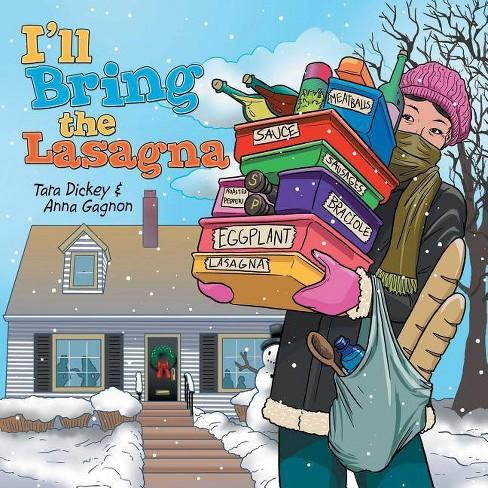 I'll Bring the Lasagna - by  Tara Dickey & Anna Gagnon (Paperback) - image 1 of 1