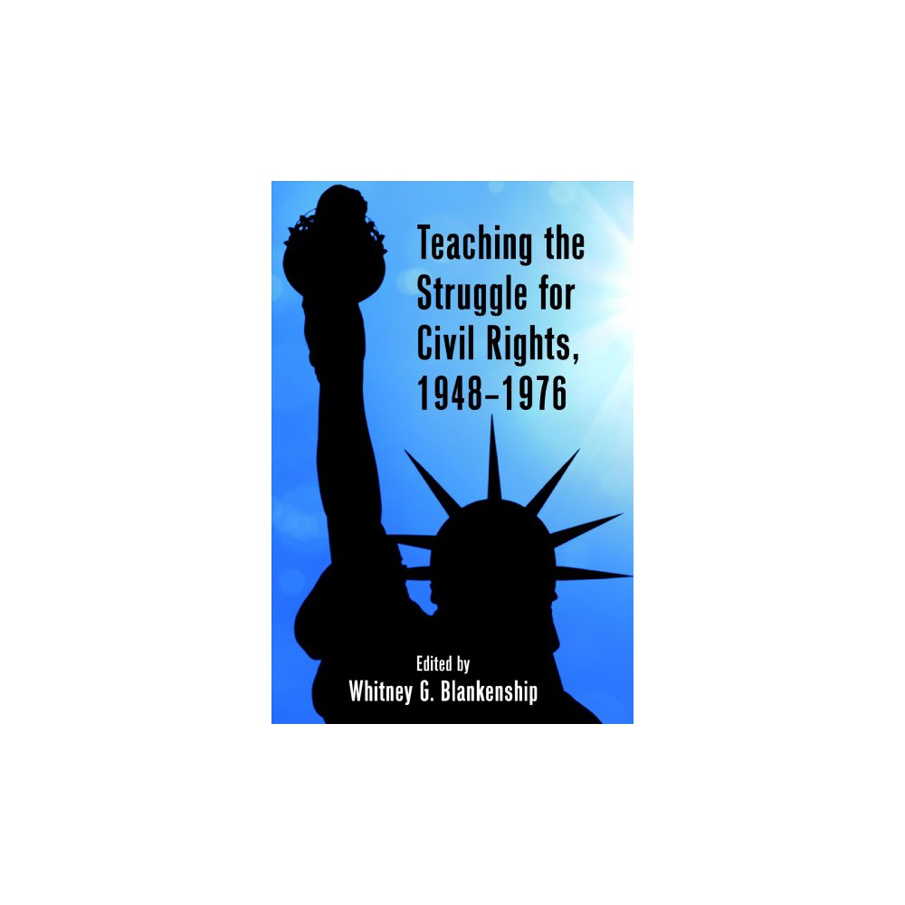 Teaching the Struggle for Civil Rights, 1948-1976 - New (Hardcover)