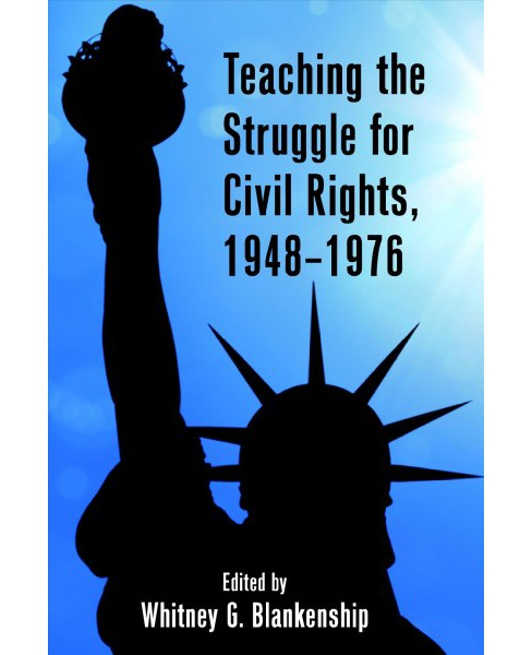 Teaching the Struggle for Civil Rights, 1948-1976 -  New (Paperback) - image 1 of 1