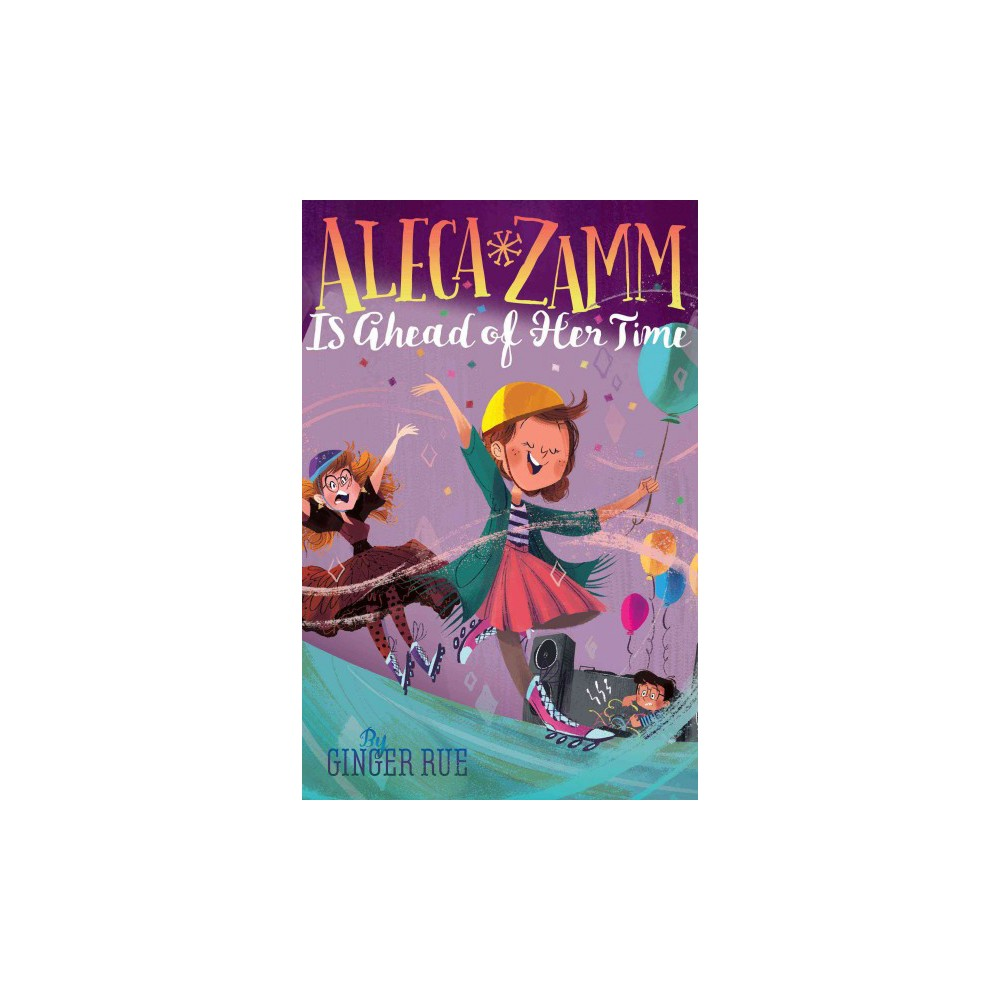 Aleca Zamm Is Ahead of Her Time (Hardcover) (Ginger Rue)