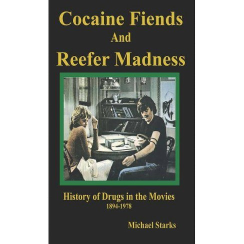Cocaine Fiends and Reefer Madness - by  Michael Starks (Paperback) - image 1 of 1