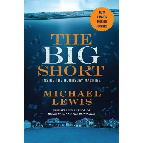 The Big Short: Inside the Doomsday Machine by Michael Lewis - image 1 of 1