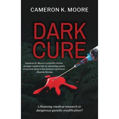 Dark Cure - by  Cameron K Moore (Paperback) - image 1 of 1