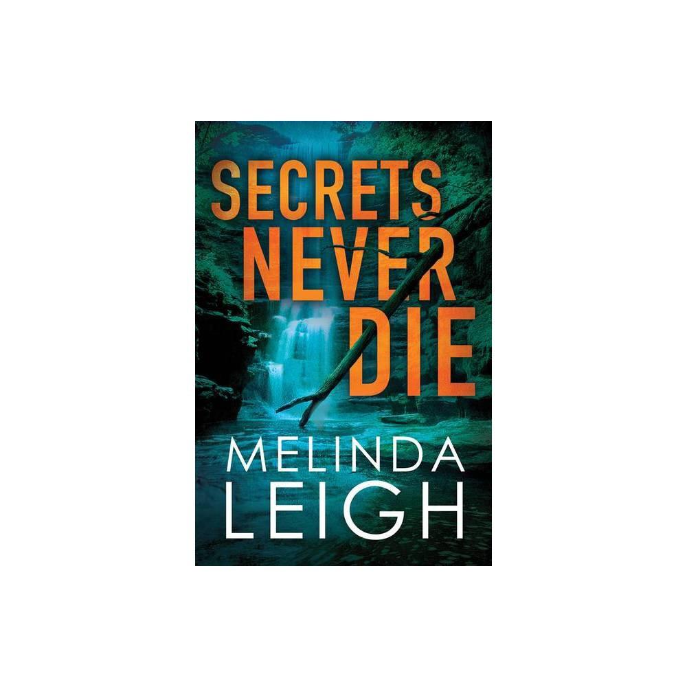 Secrets Never Die Morgan Dane By Melinda Leigh Paperback