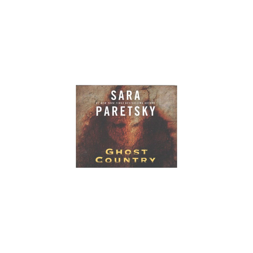 Ghost Country - Unabridged by Sara Paretsky (CD/Spoken Word)