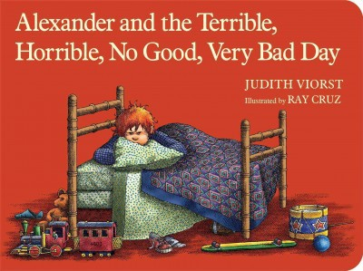 Alexander and the Terrible, Horrible, No - by Judith Viorst