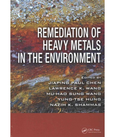 Remediation of Heavy Metals in the Environment (Hardcover) - image 1 of 1