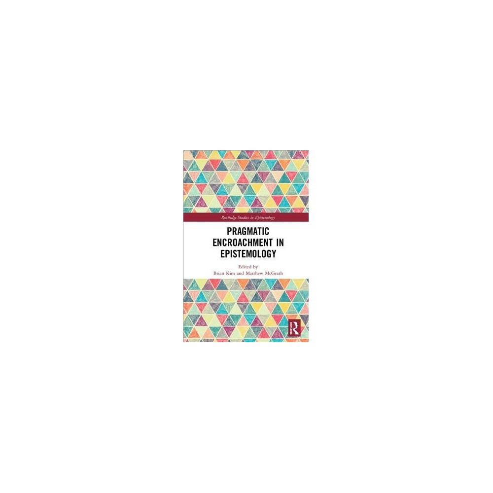 Pragmatic Encroachment in Epistemology - (Hardcover)