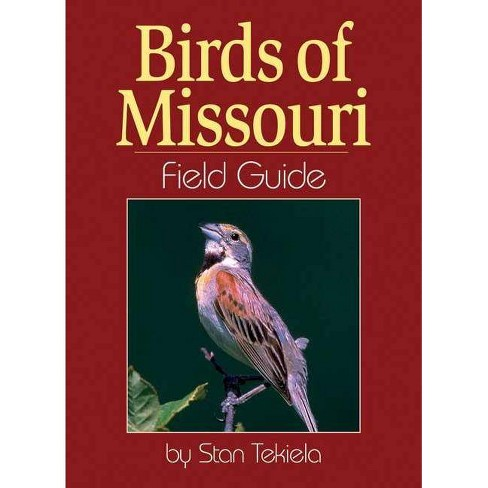 Birds of Missouri Field Guide - (Field Guides) by  Stan Tekiela (Paperback) - image 1 of 1