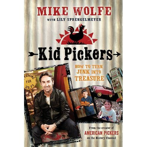 Kid Pickers - by  Mike Wolfe & Lily Sprengelmeyer (Paperback) - image 1 of 1