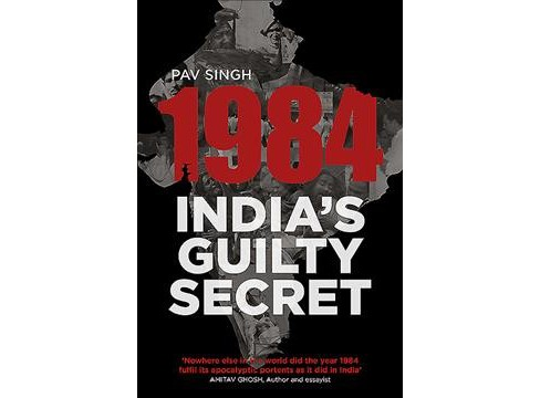 1984, India's Guilty Secret -  by Pav Singh (Paperback) - image 1 of 1